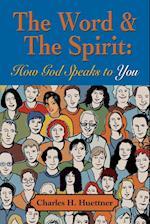 THE WORD & THE SPIRIT: How God Speaks To You af Charles H. Huettner