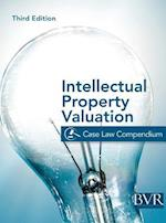 The BVR Intellectual Property Valuation Case Law Compendium: Third Edition