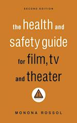 Health & Safety Guide for Film, TV & Theater, Second Edition