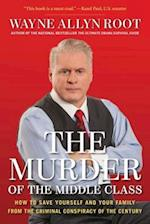 The Murder of the Middle Class af Wayne Allyn Root