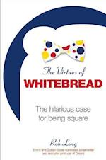 The Virtues of Whitebread