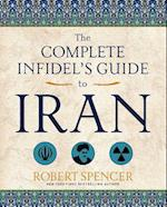 The Complete Infidel's Guide to Iran (Complete Infidels Guides)