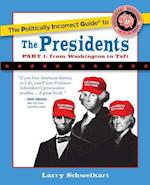 The Politically Incorrect Guide to the Presidents, Part 1 (Politically Incorrect Guides (Paperback))