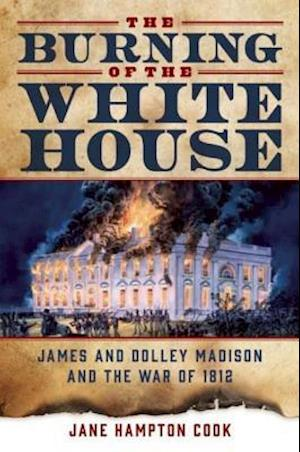Burning of the White House af Jane Hampton Cook