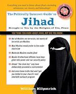 The Politically Incorrect Guide to Jihad (Politically Incorrect Guides)