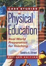 Case Studies in Physical Education : Real World Preparation for Teaching