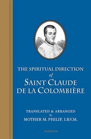 The Spiritual Direction of St. Claude de la Colombiere