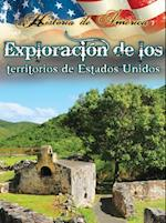 Exploracion de los Territorios de Estados Unidos / Exploring The Territories Of The United States (Historia De Amica History of America)