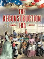 The Reconstruction Era (History of America)