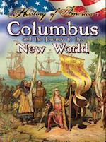 Columbus and the Journey to the New World (History of America)