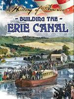 Building the Erie Canal (History of America)