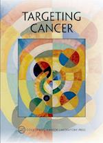 Targeting Cancer (COLD SPRING HARBOR SYMPOSIA ON QUANTITATIVE BIOLOGY)