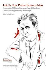 Let Us Now Praise Famous Men (The Works of James Agee)