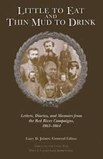 Little to Eat and Thin Mud to Drink (Voices Of The Civil War)