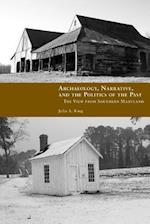 Archaeology, Narrative, and the Politics of the Past
