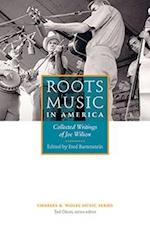 Roots Music in America (Charles K Wolfe Music)