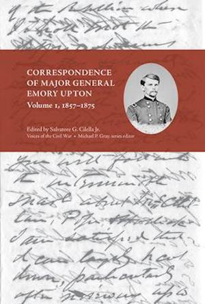 Correspondence of Major General Emory Upton