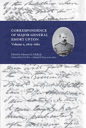 Bog, hardback Correspondence of Major General Emory Upton, Vol. 2, 1875-1881