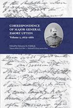 Correspondence of Major General Emory Upton, Vol. 2, 1875-1881 (Voices Of The Civil War)