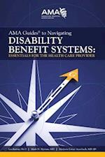 AMA Guides to Navigating Disability Benefit Systems