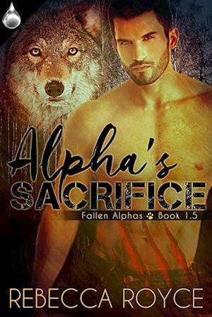 Alpha's Sacrifice af Rebecca Royce