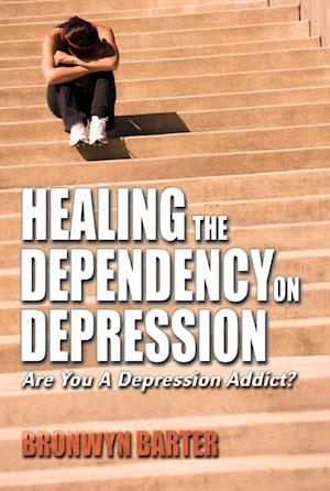 Healing the Dependency on Depression