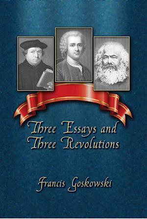 Three Essays and Three Revolutions