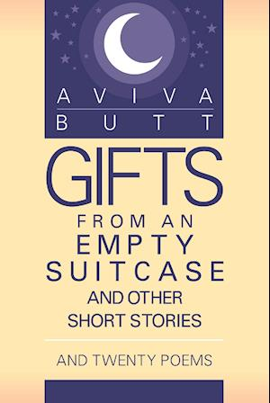 Gifts from an Empty Suitcase and Other Short Stories