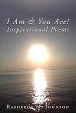 I Am & You Are! Inspirational Poems