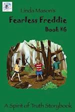 Fearless Freddie Book #6