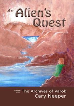 Bog, hardback An Alien's Quest af Cary Neeper