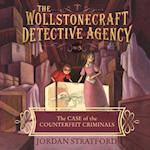 The Case of the Counterfeit Criminals (The Wollstonecraft Detective Agency)