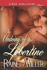 The Undoing of a Libertine (Siren Publishing Classic) af Raine Miller