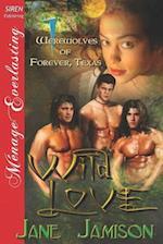 Wild Love [Werewolves of Forever, Texas 1] (Siren Publishing Menage Everlasting) af Jane Jamison