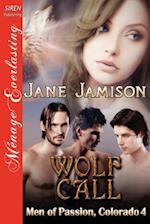 Wolf Call [Men of Passion, Colorado 4] (Siren Publishing Menage Everlasting) af Jane Jamison