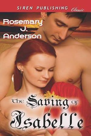The Saving of Isabelle (Siren Publishing Classic)