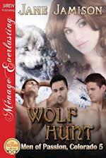 Wolf Hunt [Men of Passion, Colorado 5] (Siren Publishing Menage Everlasting) af Jane Jamison