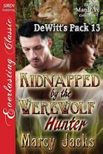 Kidnapped by the Werewolf Hunter [Dewitt's Pack 13] (Siren Publishing Everlasting Classic Manlove) af Marcy Jacks