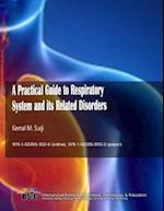 A Practical Guide to Respiratory System and Its Related Disorders