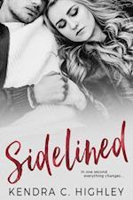 Sidelined af Kendra C. Highley