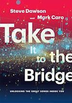 Take It to the Bridge