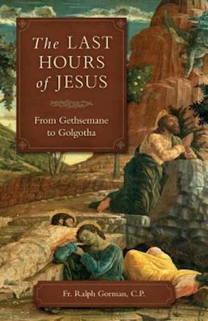 Bog, paperback The Last Hours of Jesus af Ralph Gorman