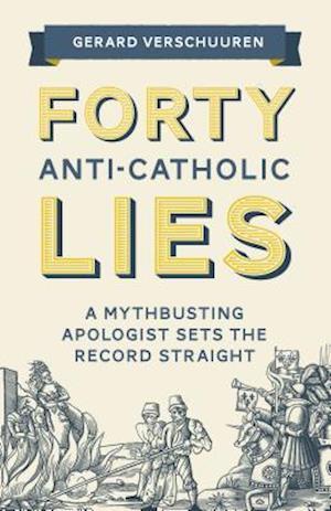 Bog, paperback Forty Lies About Catholicism af Gerard Verschuuren
