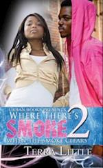 Where There's Smoke 2: When the Smoke Clears