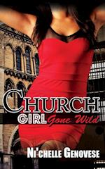 Church Girl Gone Wild af Ni'chelle Genovese