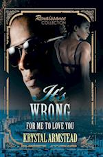 It's Wrong for Me to Love You