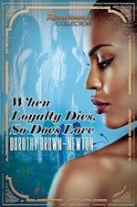When Loyalty Dies, So Does Love af Dorothy Brown-newton
