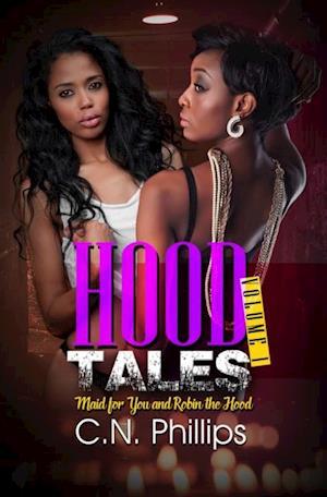 Hood Tales, Volume 1 af C. N. Phillips