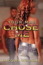 Your Man Chose Me af Racquel Williams