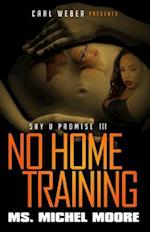 No Home Training af Michel Moore